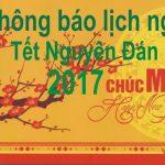 Thông báo lịch nghỉ Tết Nguyên Đán 2017.