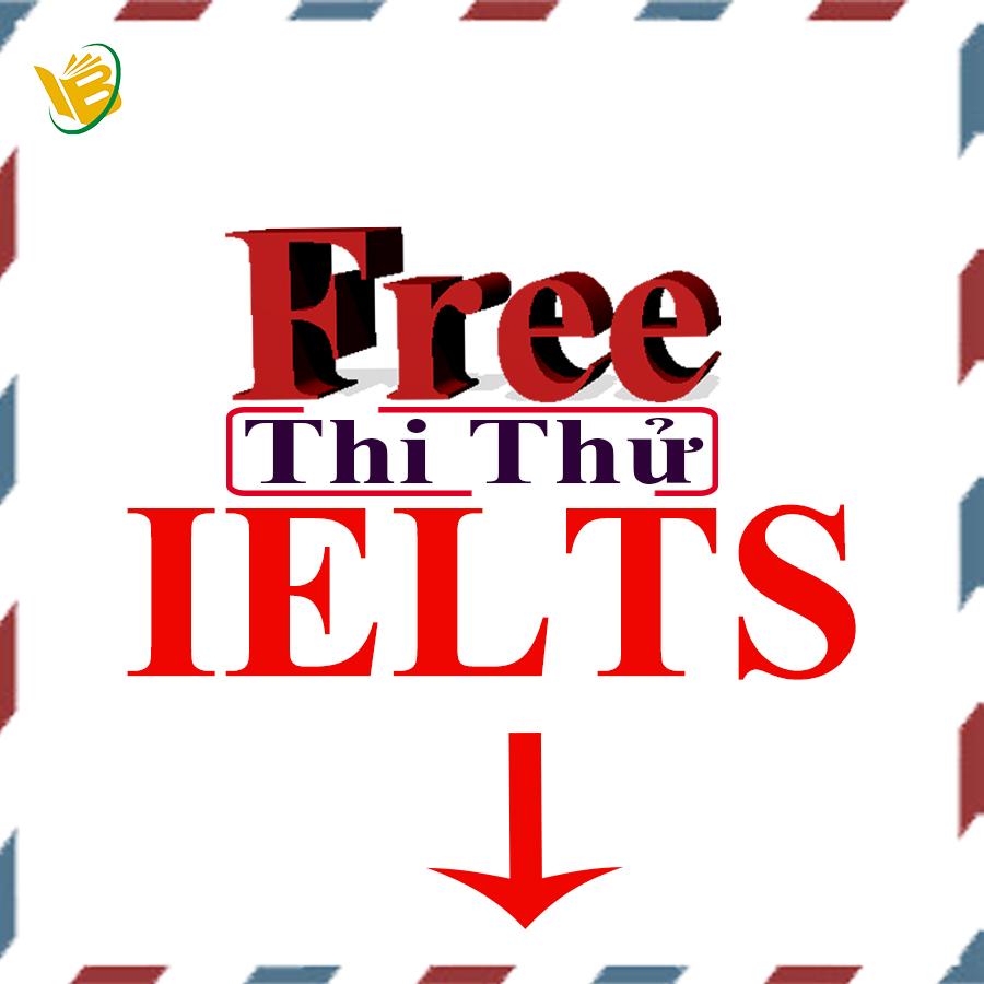 """Đăng kí thi """"Thử"""" IELTS hoàn toàn miễn phí"""